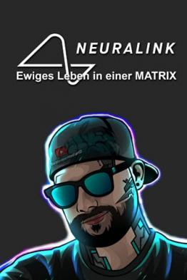 Neuralink - ewiges Leben in einer MATRIX?! (Dennis Chris Schimmer) ✪